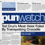 Punwatch S01E30 - Ted Cruz's Meat Heist Foiled By Trainspotting Crocodile